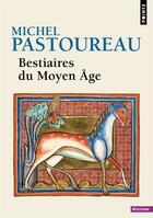 Couverture du livre « Bestiaire du moyen âge » de Michel Pastoureau aux éditions Points
