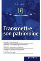 Couverture du livre « Transmettre son patrimoine (1e édition) » de Collectif aux éditions Revue Fiduciaire