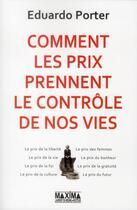 Couverture du livre « Comment les prix prennent le contrôle de nos vies » de Eduardo Porter aux éditions Maxima Laurent Du Mesnil