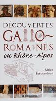 Couverture du livre « Découvertes gallo-romaines en Rhône-Alpes » de Adrien Bostmambrun aux éditions La Taillanderie