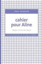 Couverture du livre « Cahier pour Aline » de Paul Gauguin aux éditions Editions Du Sonneur