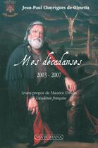 Couverture du livre « Mes décadanses ; 2003-2007 » de Jean-Paul Chayrigues De Olmetta aux éditions Via Romana