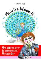 Couverture du livre « Meurtre bénévole ; une affaire pour la commissaire Bombardier » de Catherine Secq aux éditions Librinova