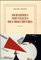 Couverture du livre « Dernières nouvelles des bolcheviks » de Philippe Videlier aux éditions Gallimard