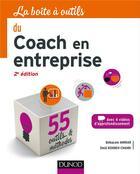 Couverture du livre « La boîte à outils ; du coach en entreprise (2e édition) » de Belkacem Ammiar et Omid Kohneh-Chahri et Vincent Lenhardt aux éditions Dunod