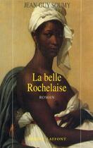 Couverture du livre « La belle Rochelaise » de Jean-Guy Soumy aux éditions Robert Laffont
