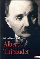 Couverture du livre « Albert Thibaudet » de Michel Leymarie aux éditions Cnrs