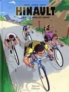 Couverture du livre « Hinault, objectif maillot jaune » de Bernard Hinault et Fabien Ronteix et Jeff Legrand aux éditions Mareuil Editions