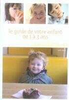 Couverture du livre « Le guide de votre enfant de 1 à 3 ans » de Anne Bacus aux éditions Marabout