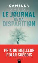 Couverture du livre « Le journal de ma disparition » de Camilla Grebe aux éditions Calmann-levy