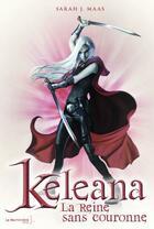 Couverture du livre « Keleana ; la reine sans couronne » de Sarah J. Maas aux éditions La Martiniere Jeunesse