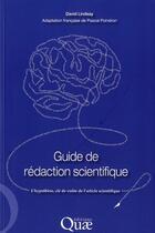 Couverture du livre « Guide de rédaction scientifique ; l'hypothèse, clé de voûte de l'article scientifique » de David Lindsay et Pascal Poindron aux éditions Quae