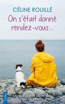 Couverture du livre « On s'était donne rendez-vous... » de Celine Rouille aux éditions City
