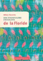 Couverture du livre « Dictionnaire insolite de la Floride » de William Navarrete aux éditions Cosmopole