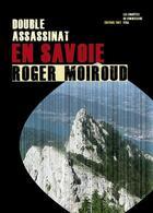 Couverture du livre « Double assassinat en Savoie » de Roger Moiroud aux éditions Thot