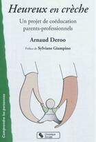 Couverture du livre « Heureux en crèche ; un projet de coéducation parents-professionnels » de Arnaud Deroo aux éditions Chronique Sociale