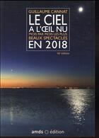 Couverture du livre « Le ciel à l'oeil nu en 2018 (16e édition) » de Guillaume Cannat aux éditions Amds