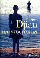 Couverture du livre « Les inéquitables » de Philippe Djian aux éditions Gallimard