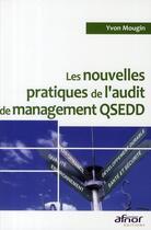 Couverture du livre « Les nouvelles pratiques de l'audit de management qsedd » de Mougin Y. aux éditions Afnor