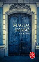 Couverture du livre « La porte » de Magda Szabo aux éditions Lgf