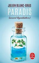 Couverture du livre « Paradis (avant liquidation) » de Julien Blanc-Gras aux éditions Lgf