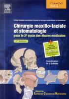 Couverture du livre « Chirurgie maxillo-faciale et stomatologie ; pour le 2e cycle des études médicales (2e édition) » de Jacques Lebeau aux éditions Elsevier-masson