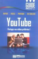 Couverture du livre « Youtube ; partagez vos vidéos préférées ! » de Jerome Genevray aux éditions Micro Application