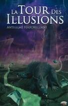 Couverture du livre « La tour des illusions » de Anthelme Hauchecorne aux éditions Lokomodo