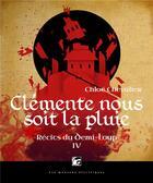 Couverture du livre « Récits du Demi-Loup T.4 ; clémente nous soit la pluie » de Chloe Chevalier aux éditions Moutons Electriques