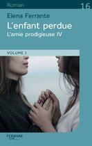 Couverture du livre « L'amie prodigieuse t.4 ; l'enfant perdue » de Elena Ferrante aux éditions Feryane