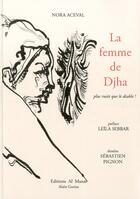 Couverture du livre « La Femme De Djha » de Nora Aceval aux éditions Al Manar