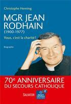 Couverture du livre « Mgr Jean Rodhain (1900-1977) ; vous, c'est la charité ! » de Christophe Henning aux éditions Salvator