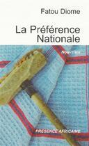 Couverture du livre « La préférence nationale » de Fatou Diome aux éditions Presence Africaine
