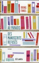Couverture du livre « Au paradis des manuscrits refusés » de Irving L. Finkel aux éditions Lattes