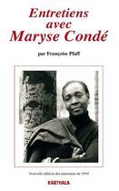 Couverture du livre « Entretiens avec Maryse Condé » de Francoise Pfaff aux éditions Karthala