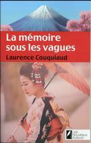 Couverture du livre « La mémoire sous les vagues » de Laurence Couquiaud aux éditions Les Nouveaux Auteurs