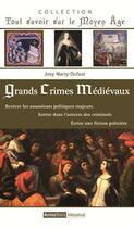 Couverture du livre « Grands crimes médievaux » de Josy Marty-Dufaut aux éditions Autres Temps