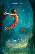Couverture du livre « Et dans la forêt, j'ai vu » de Vincent Engel aux éditions Ker Editions