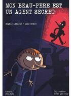 Couverture du livre « Mon beau-père est un agent secret » de Loic Mehee et Sophie Laroche aux éditions Mic Mac Editions