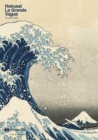 Couverture du livre « Hokusai ; la Grande Vague » de Timothy Clark aux éditions Synchronique