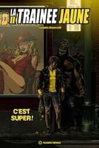 Couverture du livre « La traînée jaune de comicswood t.2 ; c'est super ! » de Lisandru Ristorcelli aux éditions Scutella