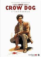 Couverture du livre « Lance Crow Dog ; INTEGRALE T.1 A T.5 » de Serge Perrotin et Gael Sejourne aux éditions Sandawe