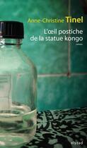 Couverture du livre « L'oeil postiche de la statue Kongo » de Anne-Christine Tinel aux éditions Elyzad
