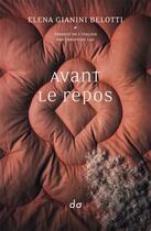 Couverture du livre « Avant le repos » de Elena Gianini Belotti aux éditions Editions Do