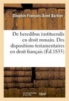Couverture du livre « Des dispositions testamentaires en droit francais. des reglements de juges en procedure : these » de Barbier aux éditions Hachette Bnf