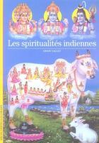 Couverture du livre « Les spiritualités indiennes » de Odon Vallet aux éditions Gallimard