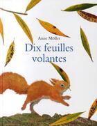 Couverture du livre « Dix feuilles volantes » de Anne Moller aux éditions Ecole Des Loisirs