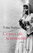 Couverture du livre « Ce pays qui te ressemble » de Tobie Nathan aux éditions Stock
