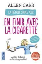 Couverture du livre « La méthode simple pour en finir avec la cigarette » de Allen Carr aux éditions Pocket