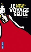Couverture du livre « Je voyage seule » de Samuel Bjork aux éditions Pocket